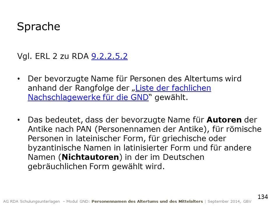 """Sprache Vgl. ERL 2 zu RDA 9.2.2.5.29.2.2.5.2 Der bevorzugte Name für Personen des Altertums wird anhand der Rangfolge der """"Liste der fachlichen Nachsc"""