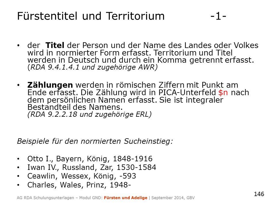 Fürstentitel und Territorium-1- der Titel der Person und der Name des Landes oder Volkes wird in normierter Form erfasst.