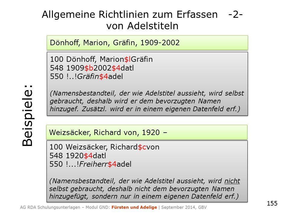 155 Allgemeine Richtlinien zum Erfassen -2- von Adelstiteln Dönhoff, Marion, Gräfin, 1909-2002 100 Dönhoff, Marion$lGräfin 548 1909$b2002$4datl 550 !.