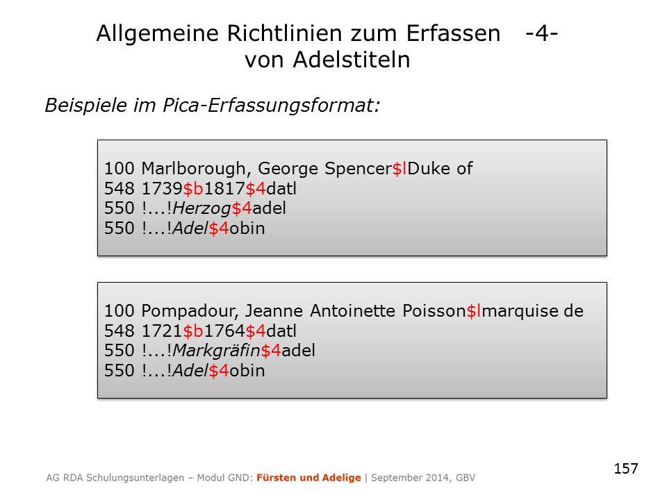 157 Beispiele im Pica-Erfassungsformat: 100 Marlborough, George Spencer$lDuke of 548 1739$b1817$4datl 550 !...!Herzog$4adel 550 !...!Adel$4obin 100 Ma
