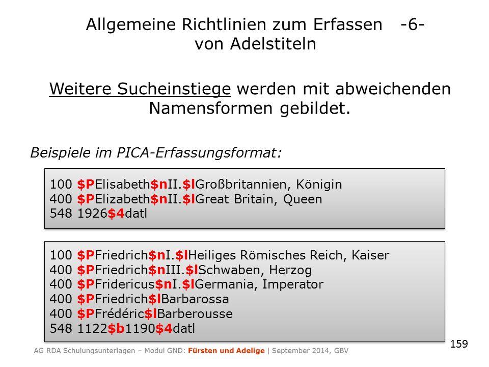 Weitere Sucheinstiege werden mit abweichenden Namensformen gebildet. Beispiele im PICA-Erfassungsformat: 159 Allgemeine Richtlinien zum Erfassen -6- v