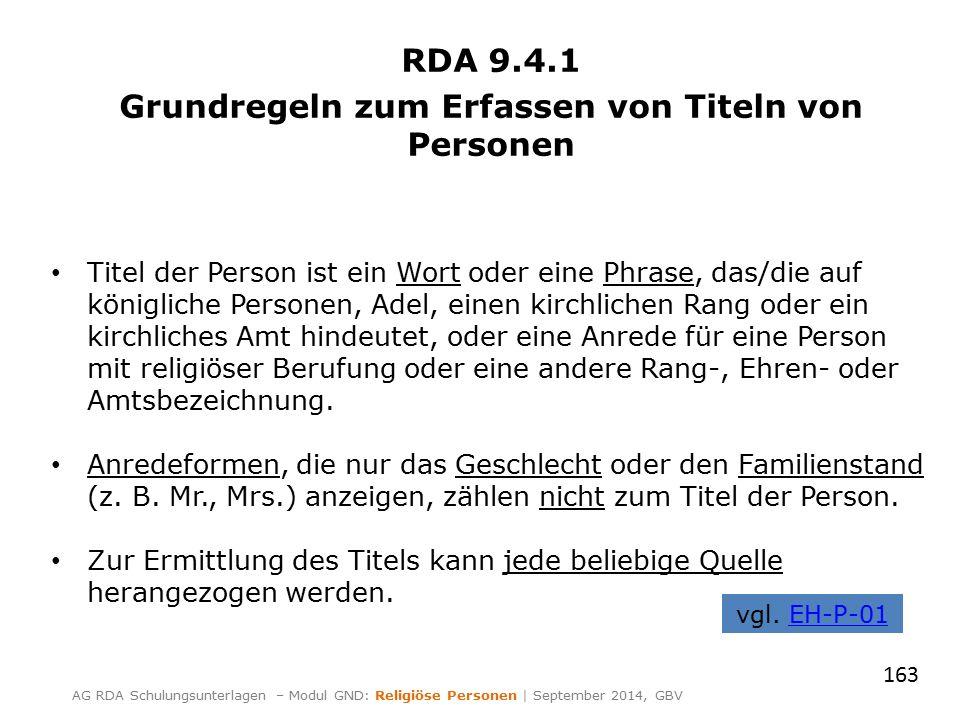 RDA 9.4.1 Grundregeln zum Erfassen von Titeln von Personen Titel der Person ist ein Wort oder eine Phrase, das/die auf königliche Personen, Adel, eine