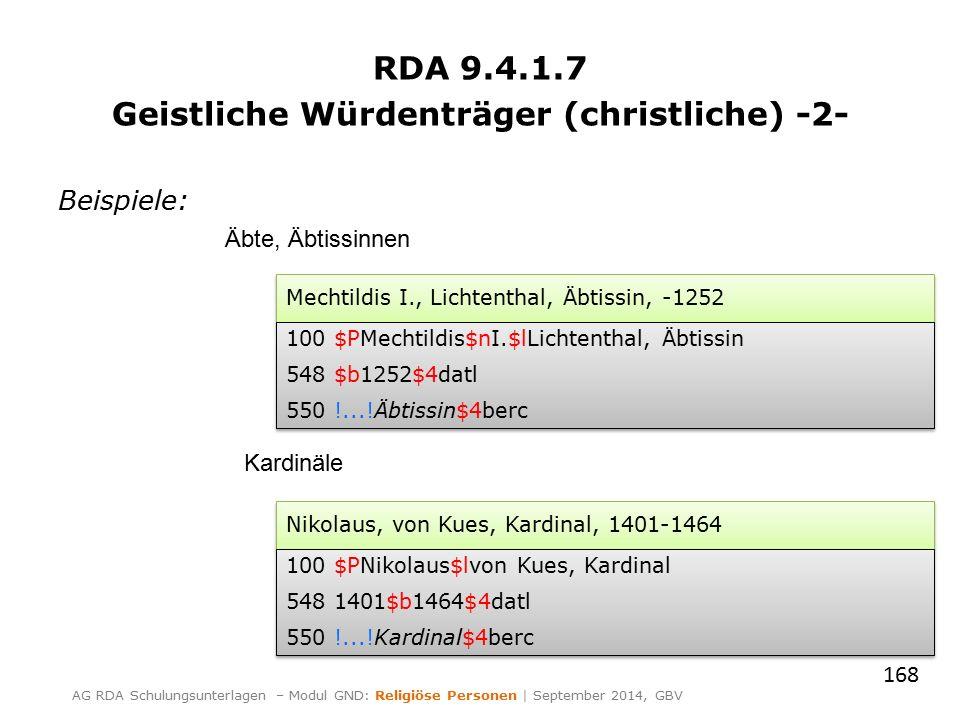 RDA 9.4.1.7 Geistliche Würdenträger (christliche) -2- Beispiele: 168 AG RDA Schulungsunterlagen – Modul GND: Religiöse Personen | September 2014, GBV
