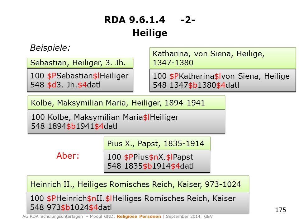 RDA 9.6.1.4 -2- Heilige 175 AG RDA Schulungsunterlagen – Modul GND: Religiöse Personen | September 2014, GBV Sebastian, Heiliger, 3.