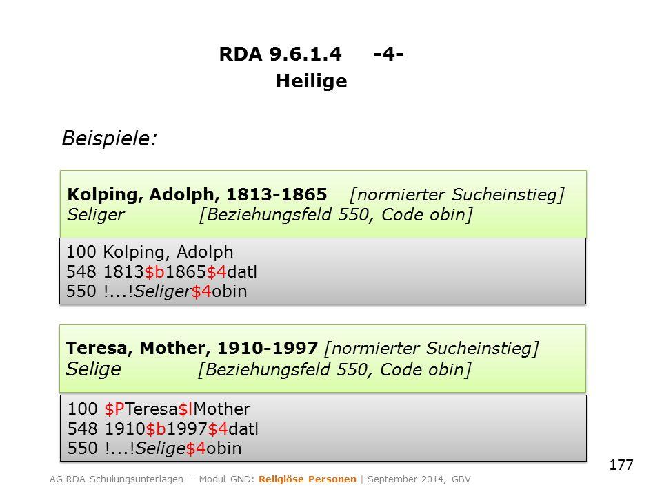 RDA 9.6.1.4 -4- Heilige Beispiele: 177 AG RDA Schulungsunterlagen – Modul GND: Religiöse Personen | September 2014, GBV Kolping, Adolph, 1813-1865 [no