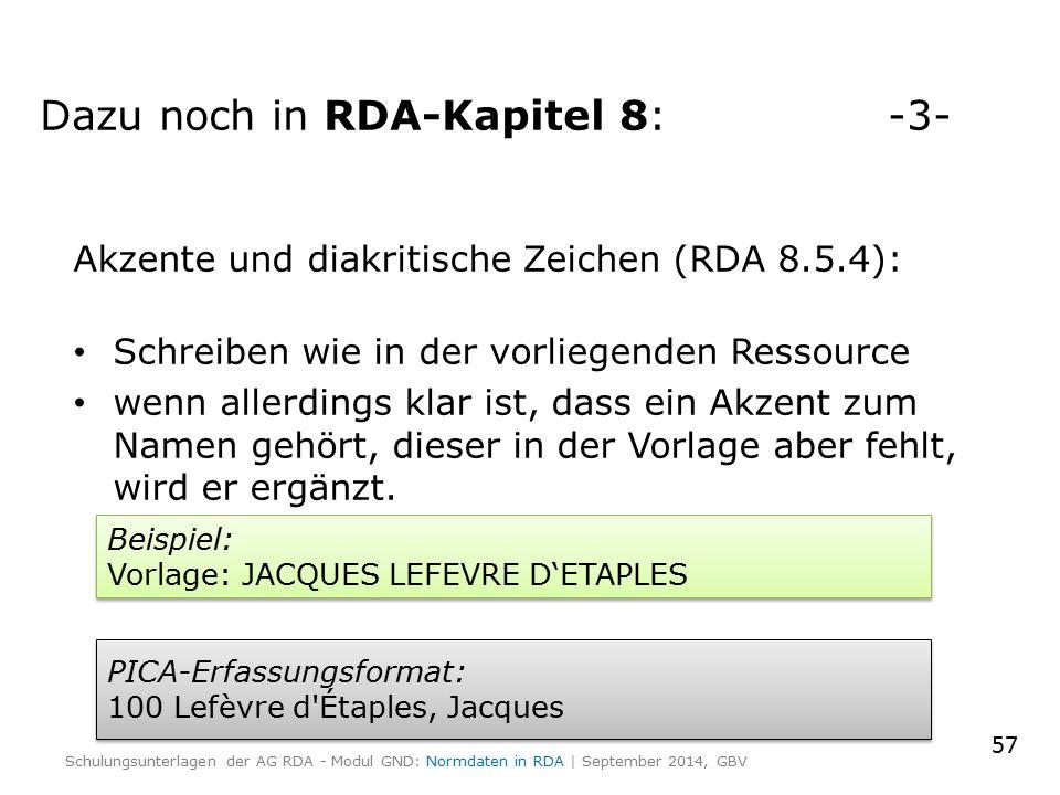 Akzente und diakritische Zeichen (RDA 8.5.4): Schreiben wie in der vorliegenden Ressource wenn allerdings klar ist, dass ein Akzent zum Namen gehört,