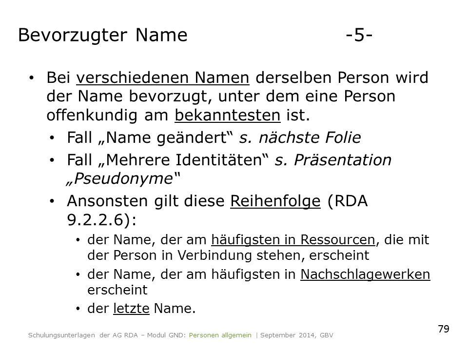 """Bei verschiedenen Namen derselben Person wird der Name bevorzugt, unter dem eine Person offenkundig am bekanntesten ist. Fall """"Name geändert"""" s. nächs"""