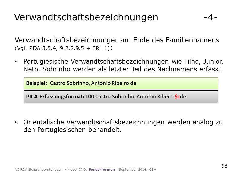 Verwandtschaftsbezeichnungen am Ende des Familiennamens (Vgl. RDA 8.5.4, 9.2.2.9.5 + ERL 1) : Portugiesische Verwandtschaftsbezeichnungen wie Filho, J
