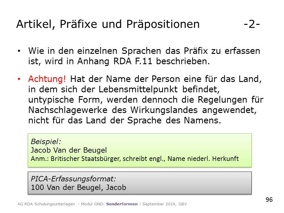 Artikel, Präfixe und Präpositionen -2- Wie in den einzelnen Sprachen das Präfix zu erfassen ist, wird in Anhang RDA F.11 beschrieben. Achtung! Hat der