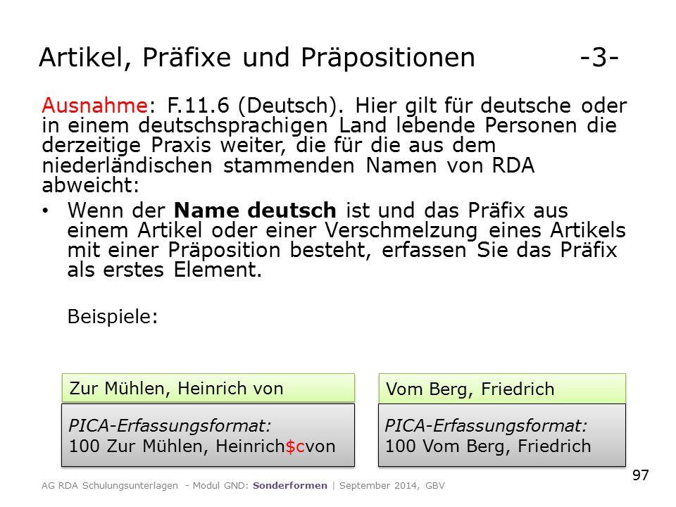 Ausnahme: F.11.6 (Deutsch). Hier gilt für deutsche oder in einem deutschsprachigen Land lebende Personen die derzeitige Praxis weiter, die für die aus