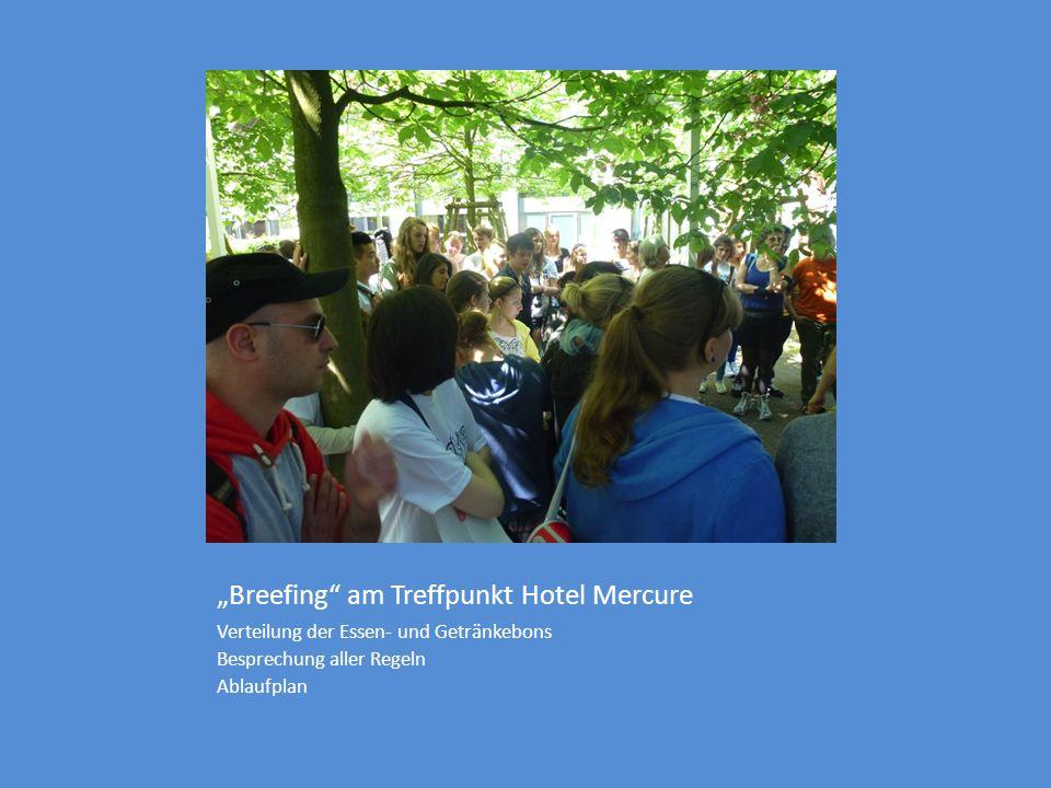 """""""Breefing am Treffpunkt Hotel Mercure Verteilung der Essen- und Getränkebons Besprechung aller Regeln Ablaufplan"""
