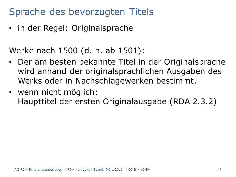 Sprache des bevorzugten Titels in der Regel: Originalsprache Werke nach 1500 (d. h. ab 1501): Der am besten bekannte Titel in der Originalsprache wird