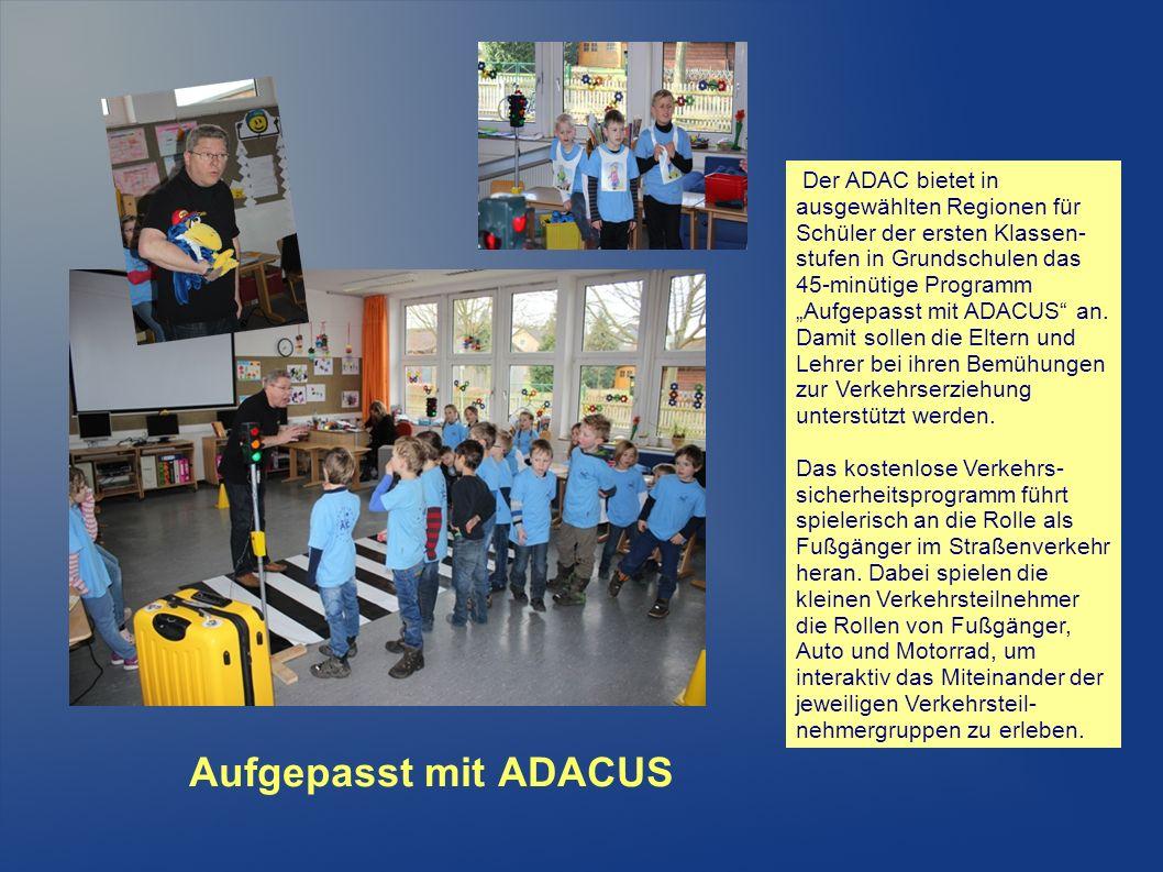 """Aufgepasst mit ADACUS Der ADAC bietet in ausgewählten Regionen für Schüler der ersten Klassen- stufen in Grundschulen das 45-minütige Programm """"Aufgepasst mit ADACUS an."""