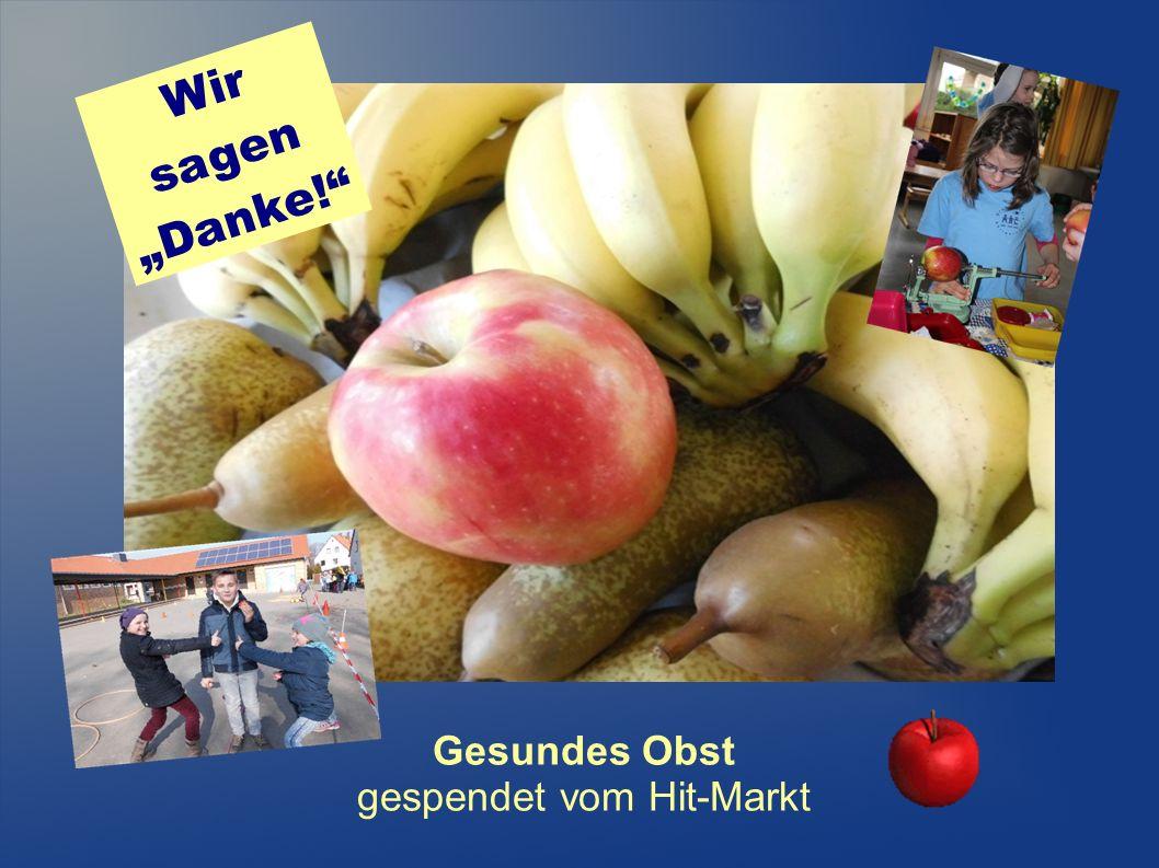 """Gesundes Obst gespendet vom Hit-Markt Wir sagen """"Danke!"""