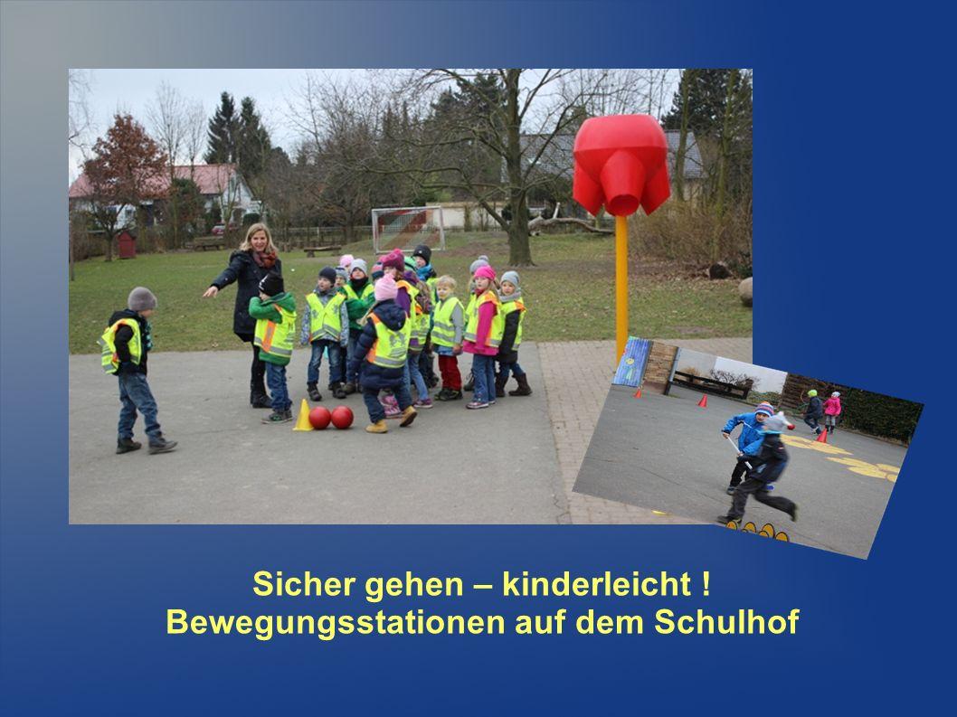 Sicher gehen – kinderleicht ! Bewegungsstationen auf dem Schulhof