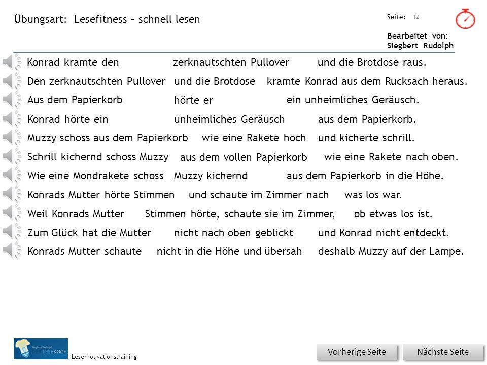 Übungsart: Seite: Bearbeitet von: Siegbert Rudolph Lesemotivationstraining Basisübung: Wörterschüttelautomat 11 PausenfrühstückPausenfrühschluckPausen