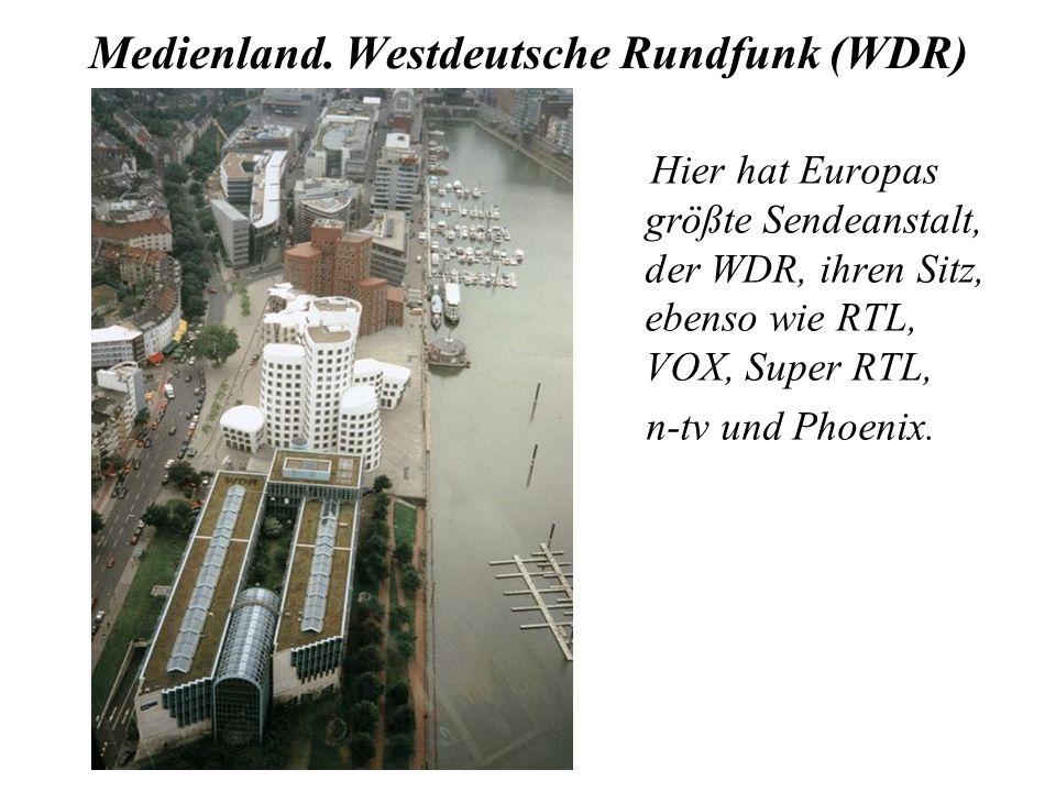 Medienland. Westdeutsche Rundfunk (WDR) Hier hat Europas größte Sendeanstalt, der WDR, ihren Sitz, ebenso wie RTL, VOX, Super RTL, n-tv und Phoenix.