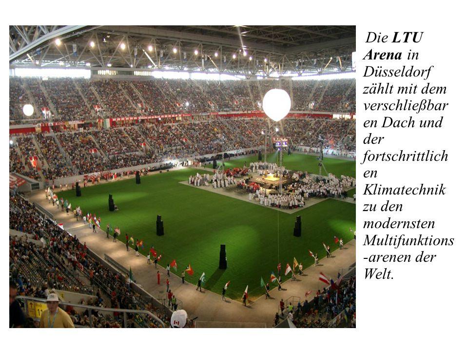Die LTU Arena in Düsseldorf zählt mit dem verschließbar en Dach und der fortschrittlich en Klimatechnik zu den modernsten Multifunktions -arenen der Welt.
