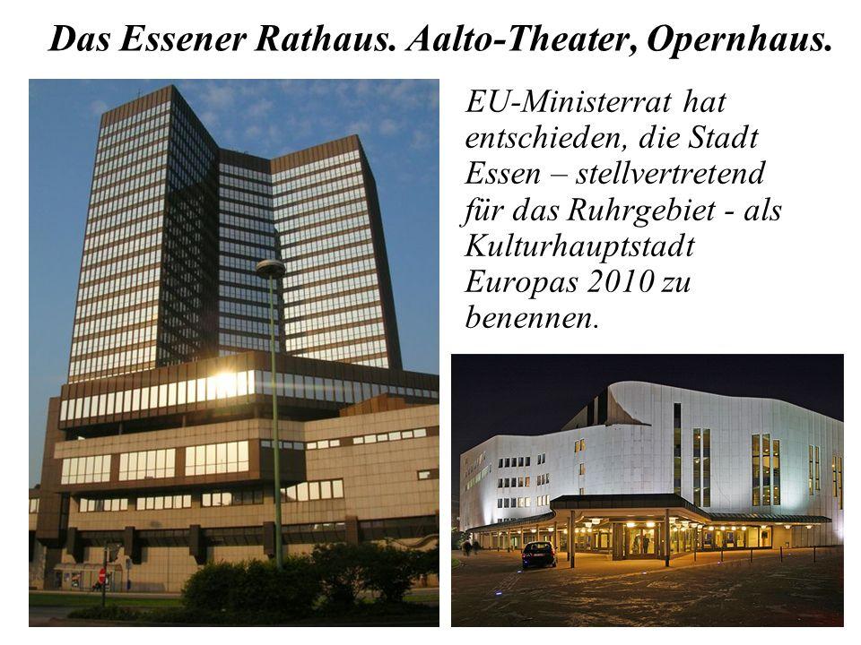 Das Essener Rathaus. Aalto-Theater, Opernhaus. EU-Ministerrat hat entschieden, die Stadt Essen – stellvertretend für das Ruhrgebiet - als Kulturhaupts