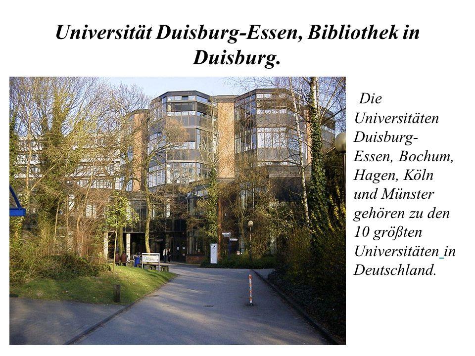 Universität Duisburg-Essen, Bibliothek in Duisburg. Die Universitäten Duisburg- Essen, Bochum, Hagen, Köln und Münster gehören zu den 10 größten Unive