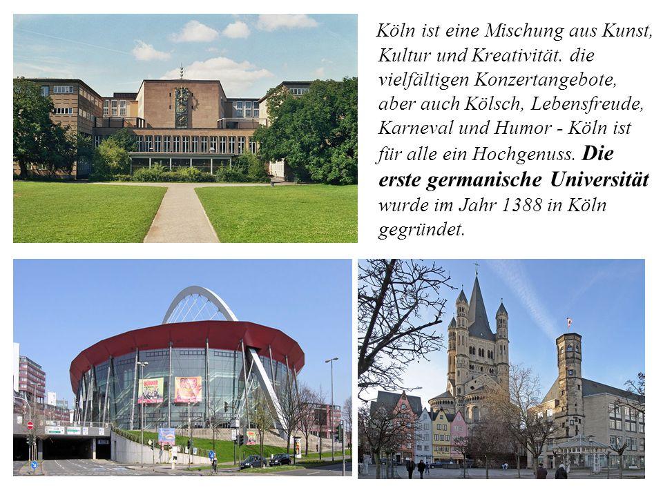 Köln ist eine Mischung aus Kunst, Kultur und Kreativität. die vielfältigen Konzertangebote, aber auch Kölsch, Lebensfreude, Karneval und Humor - Köln