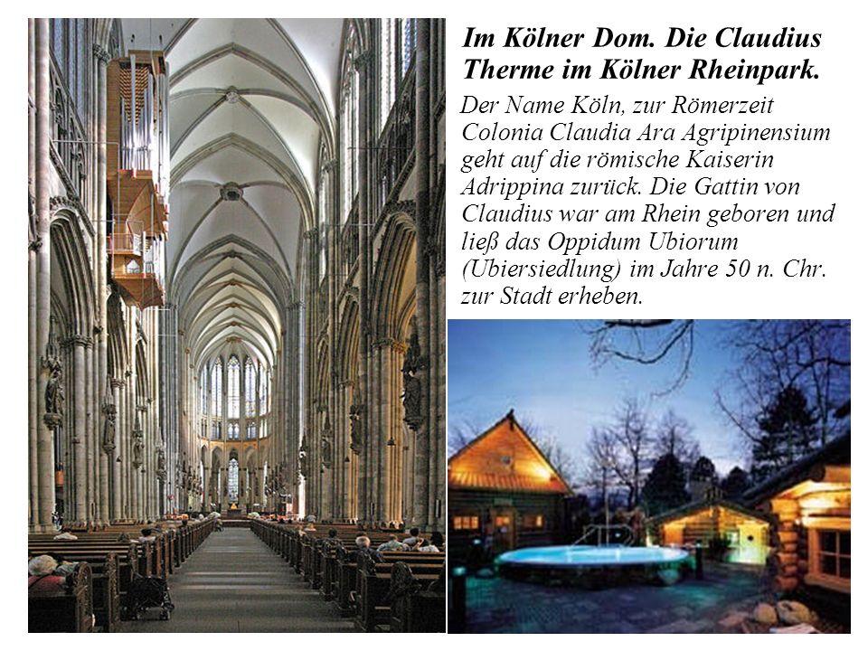 Im Kölner Dom.Die Claudius Therme im Kölner Rheinpark.