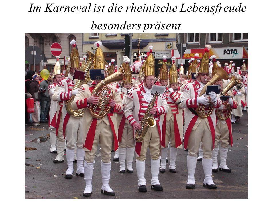 Im Karneval ist die rheinische Lebensfreude besonders präsent.