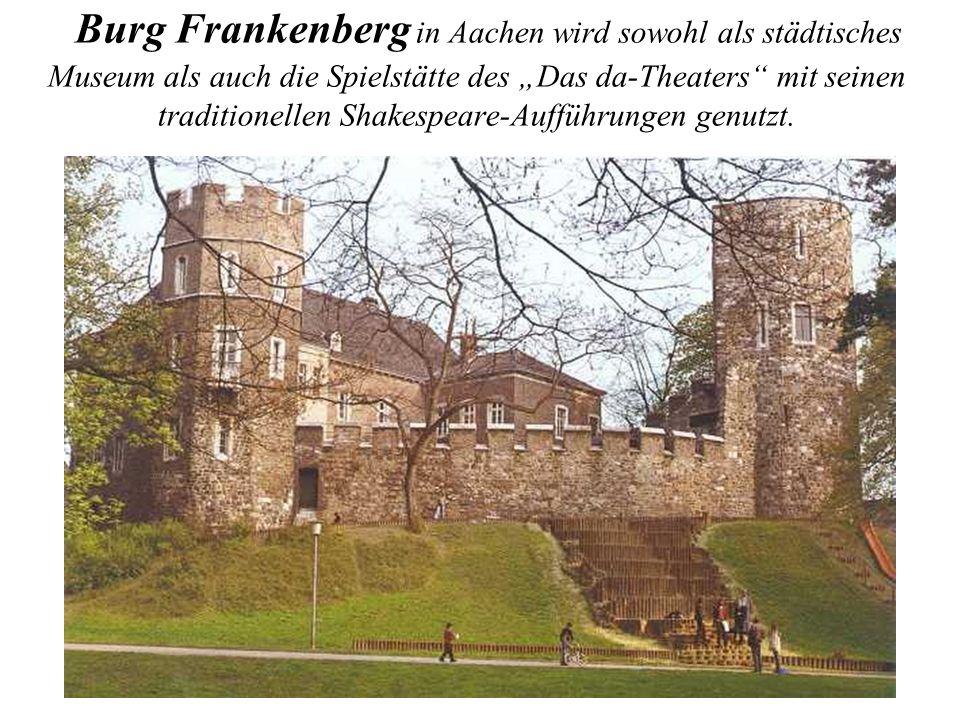 """Burg Frankenberg in Aachen wird sowohl als städtisches Museum als auch die Spielstätte des """"Das da-Theaters mit seinen traditionellen Shakespeare-Aufführungen genutzt."""