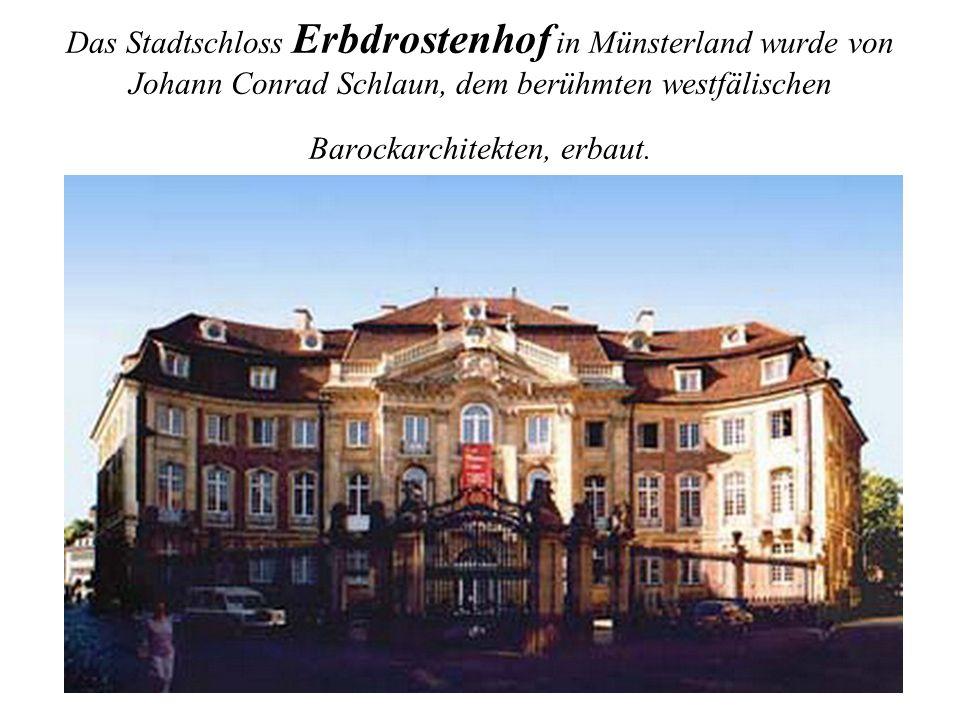 Das Stadtschloss Erbdrostenhof in Münsterland wurde von Johann Conrad Schlaun, dem berühmten westfälischen Barockarchitekten, erbaut.