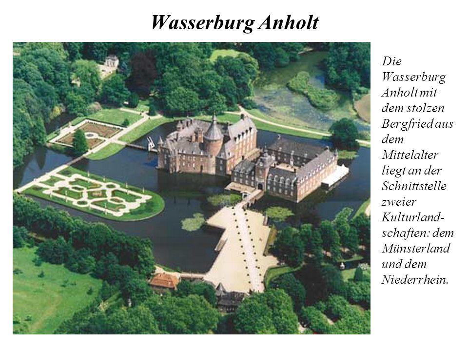 Wasserburg Anholt Die Wasserburg Anholt mit dem stolzen Bergfried aus dem Mittelalter liegt an der Schnittstelle zweier Kulturland- schaften: dem Münsterland und dem Niederrhein.