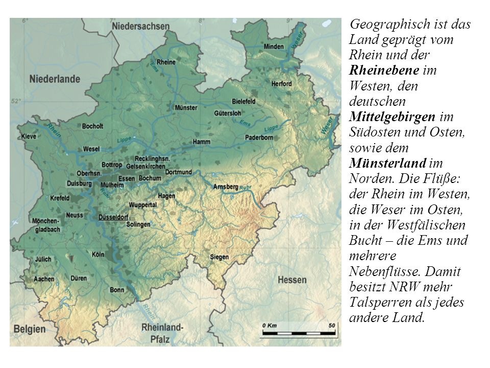 Geographisch ist das Land geprägt vom Rhein und der Rheinebene im Westen, den deutschen Mittelgebirgen im Südosten und Osten, sowie dem Münsterland im Norden.
