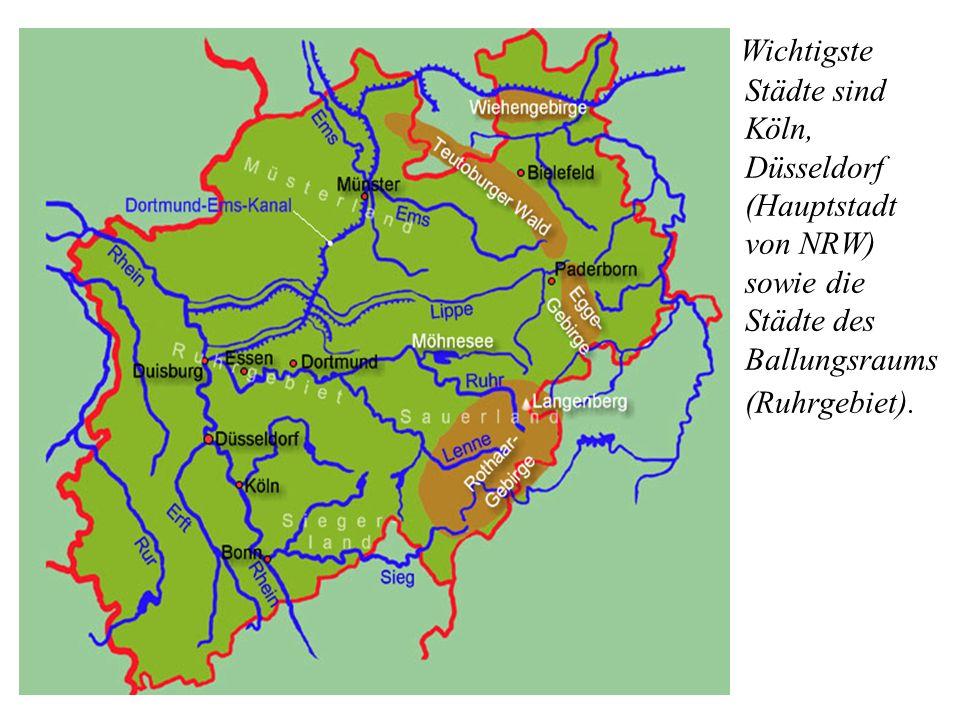 Wichtigste Städte sind Köln, Düsseldorf (Hauptstadt von NRW) sowie die Städte des Ballungsraums (Ruhrgebiet).