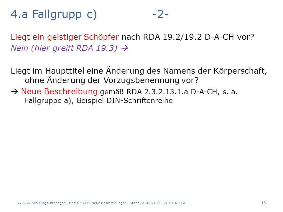 4.a Fallgrupp c)-2- Liegt ein geistiger Schöpfer nach RDA 19.2/19.2 D-A-CH vor.