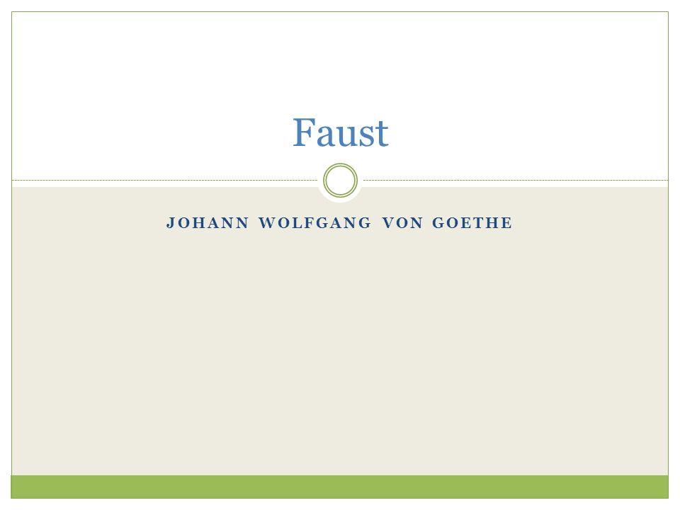 JOHANN WOLFGANG VON GOETHE Faust