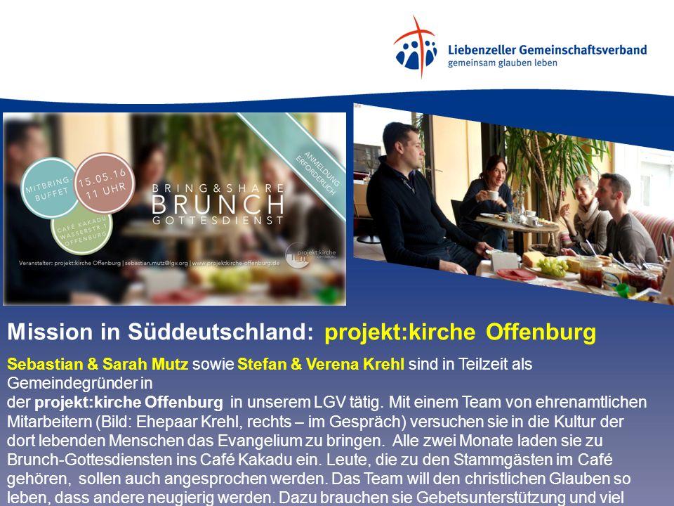 Mission in Süddeutschland: projekt:kirche Offenburg Sebastian & Sarah Mutz sowie Stefan & Verena Krehl sind in Teilzeit als Gemeindegründer in der projekt:kirche Offenburg in unserem LGV tätig.