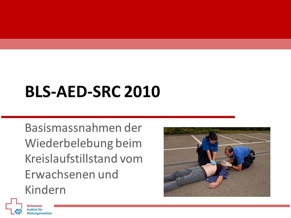 BLS-AED-SRC 2010) Basismassnahmen der Wiederbelebung beim Kreislaufstillstand vom Erwachsenen und Kindern