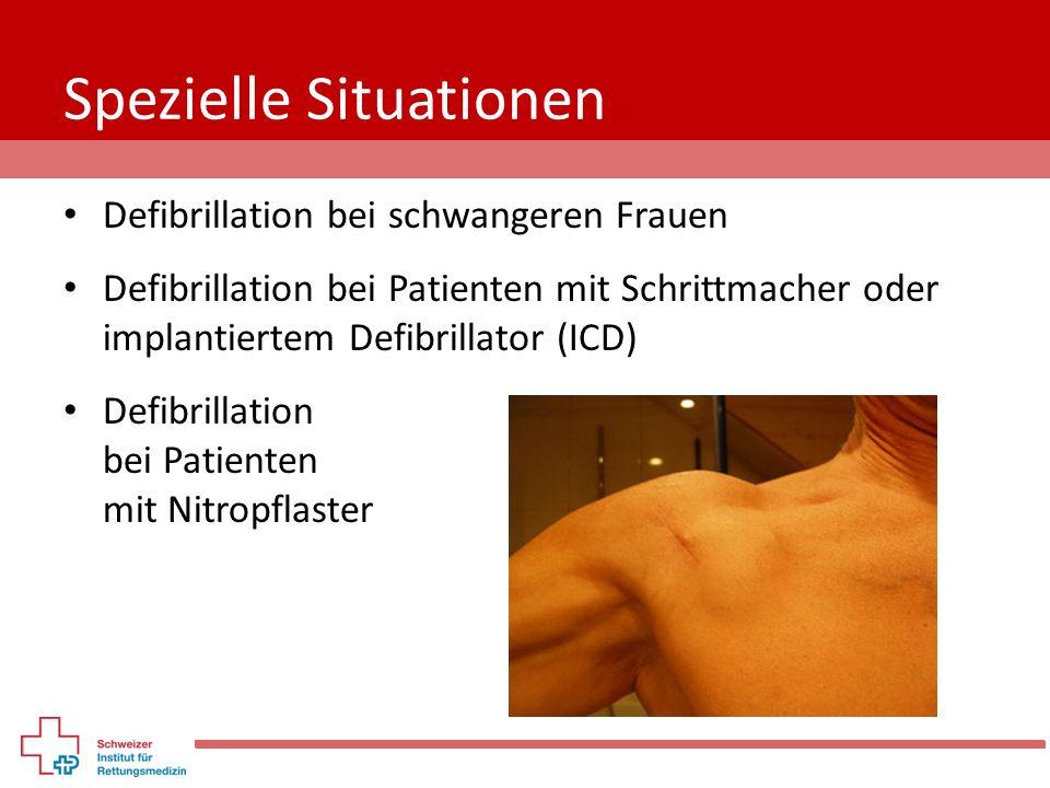 Spezielle Situationen Defibrillation bei schwangeren Frauen Defibrillation bei Patienten mit Schrittmacher oder implantiertem Defibrillator (ICD) Defi