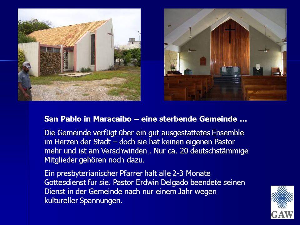San Pablo in Maracaibo – eine sterbende Gemeinde … Die Gemeinde verfügt über ein gut ausgestattetes Ensemble im Herzen der Stadt – doch sie hat keinen eigenen Pastor mehr und ist am Verschwinden.