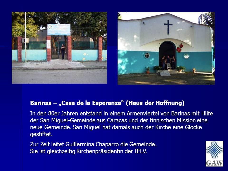 """Barinas – """"Casa de la Esperanza (Haus der Hoffnung) In den 80er Jahren entstand in einem Armenviertel von Barinas mit Hilfe der San Miguel-Gemeinde aus Caracas und der finnischen Mission eine neue Gemeinde."""
