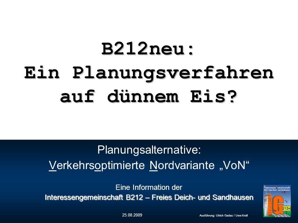 """Interessengemeinschaft B212 – Freies Deich- und Sandhausen Planungsalternative: Verkehrsoptimierte Nordvariante """"VoN"""" Eine Information der Interesseng"""