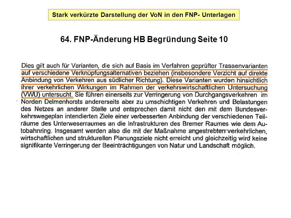 64. FNP-Änderung HB Begründung Seite 10 Stark verkürzte Darstellung der VoN in den FNP- Unterlagen
