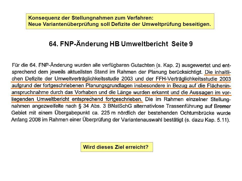 64. FNP-Änderung HB Umweltbericht Seite 9 Konsequenz der Stellungnahmen zum Verfahren: Neue Variantenüberprüfung soll Defizite der Umweltprüfung besei