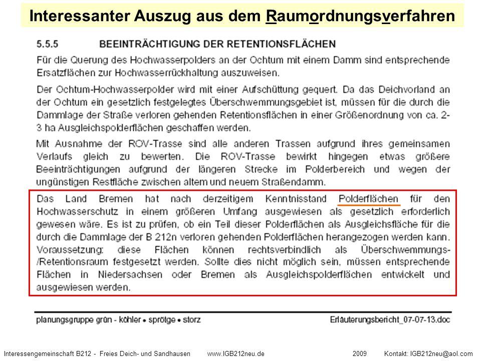 Interessengemeinschaft B212 - Freies Deich- und Sandhausen www.IGB212neu.de 2009 Kontakt: IGB212neu@aol.com Interessanter Auszug aus dem Raumordnungsv