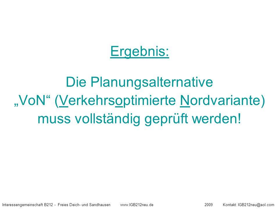 """Ergebnis: Die Planungsalternative """"VoN"""" (Verkehrsoptimierte Nordvariante) muss vollständig geprüft werden! 25.08.2009 Ausführung: Ulrich Gadau / Uwe K"""