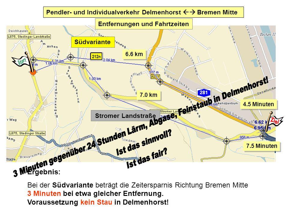 Ergebnis: Bei der Südvariante beträgt die Zeitersparnis Richtung Bremen Mitte 3 Minuten bei etwa gleicher Entfernung. Voraussetzung kein Stau in Delme