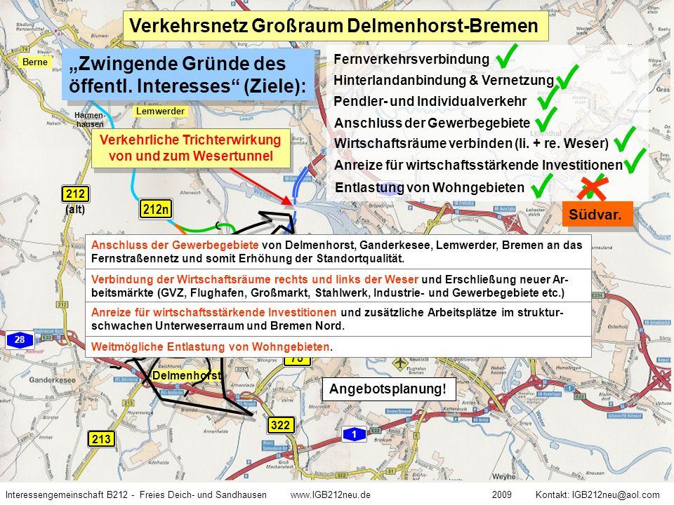 """GVZ Weser Ochtum ROV- Trasse AEP-Trasse optimierte AEP-Trasse optimierte ROV-Trasse 212n n1 d1 d2 n2 w2 w2 nord w2 süd s1 """"Vorzugsvariante Entwicklungsachse Interessengemeinschaft B212 - Freies Deich- und Sandhausen www.IGB212neu.de 2009 Kontakt: IGB212neu@aol.com Karte: Ulrich Gadau Str."""