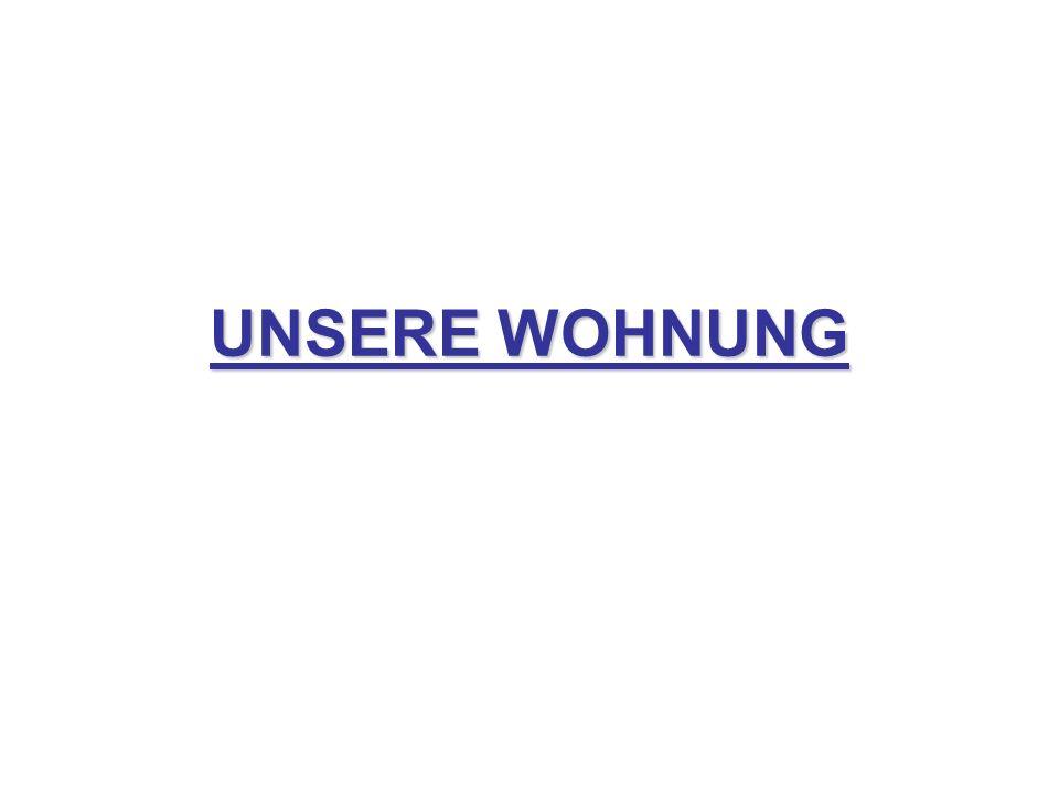 UNSERE WOHNUNG
