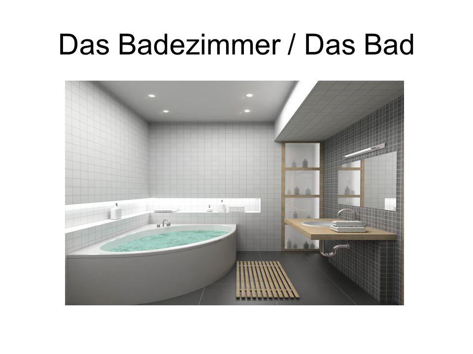 Das Badezimmer / Das Bad