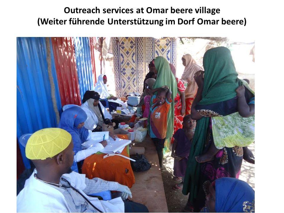 Outreach services at Omar beere village (Weiter führende Unterstützung im Dorf Omar beere)