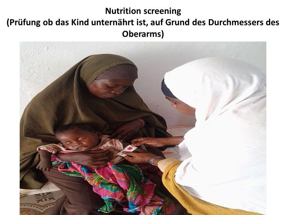 Nutrition screening (Prüfung ob das Kind unternährt ist, auf Grund des Durchmessers des Oberarms)